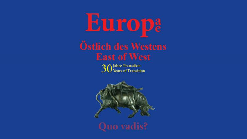 International Conference | Europe East of West – 30 Years of Transition. Quo vadis?